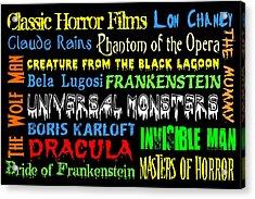 Classic Horror Films Acrylic Print by Jaime Friedman