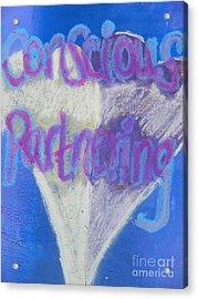 Conscious Partnering Acrylic Print