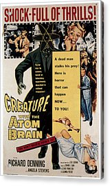 Creature With The Atom Brain, Center Acrylic Print by Everett