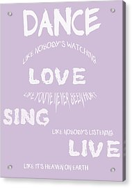 Dance Like Nobody's Watching - Lilac Acrylic Print by Georgia Fowler