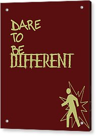 Dare To Be Different Acrylic Print by Georgia Fowler