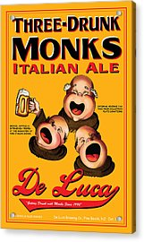 De Luca Three Drunk Monks Acrylic Print by John OBrien