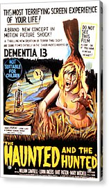Dementia 13, Aka The Haunted And The Acrylic Print by Everett