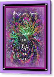 Design Your Dreams Acrylic Print by Michelle Frizzell-Thompson