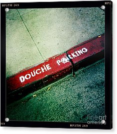 Douche Parking Acrylic Print by Nina Prommer