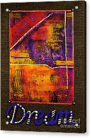 Dream Banner Acrylic Print by Angela L Walker