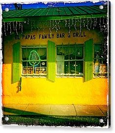 El Papas Family Bar And Grill Acrylic Print