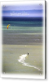 Follow Your Bliss Acrylic Print