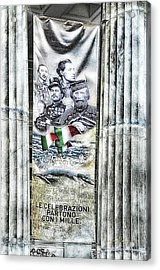 Acrylic Print featuring the mixed media Genova 150 Years Of Italy Famous Garibaldi Mameli Founders by Enrico Pelos