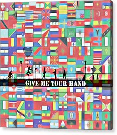 Give Me Your Hand Acrylic Print by Steve K