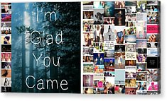 Glad You Came Acrylic Print by Holley Jacobs