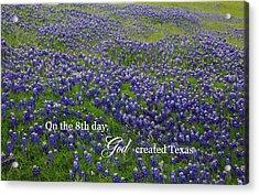 God Created Texas Bluebonnets Acrylic Print
