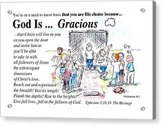 God Is Gracious Acrylic Print