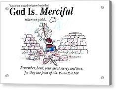 God Is Merciful Acrylic Print