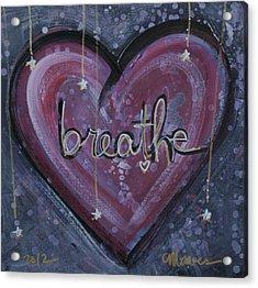Heart Says Breathe Acrylic Print