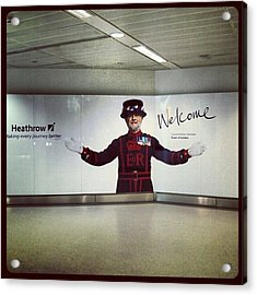 #heathrow #airport #london #welcome Acrylic Print