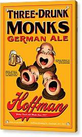 Hoffman Three Drunk Monks Acrylic Print by John OBrien