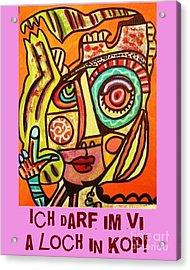 Hole In My Head - Yiddish Acrylic Print by Sandra Silberzweig