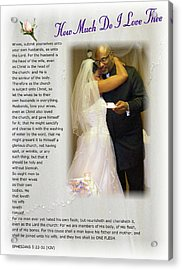 How Much Do I Love Thee Acrylic Print by Terry Wallace