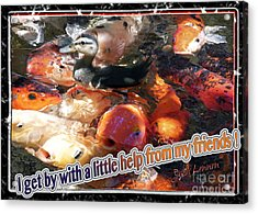 I Get By With A Little Help From My Friends Acrylic Print