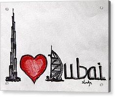 I Love Dubai Acrylic Print by Sladjana Lazarevic