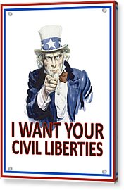 I Want Your Civil Liberties Acrylic Print by Matt Greganti