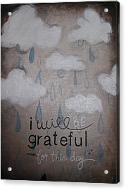 I Will Be Grateful Acrylic Print by Salwa  Najm