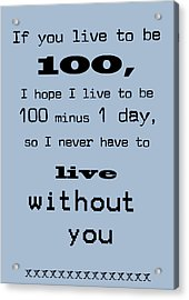If You Live To Be 100 - Blue Acrylic Print