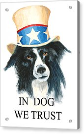 In Dog We Trust Greeting Card Acrylic Print by Jerry McElroy