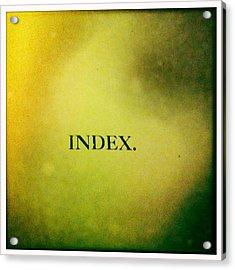 Index Acrylic Print by Betse Ellis