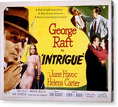 Intrigue, George Raft, June Havoc Acrylic Print by Everett