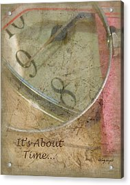 Its About Time Acrylic Print by Cindy Wright
