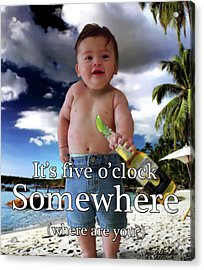 Acrylic Print featuring the photograph Its Five Oclock Somewhere by Jeremy Martinson