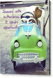 Journey With Enthusiasm Acrylic Print