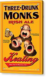Keating Three Drunk Monks Acrylic Print by John OBrien