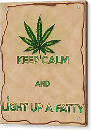 Keep Calm And Light Up A Fatty Acrylic Print