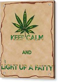 Keep Calm And Light Up A Fatty Acrylic Print