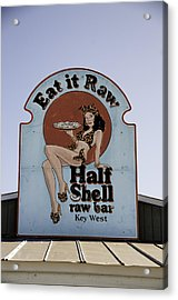 Key West Eat It Raw  Acrylic Print by Paul Plaine