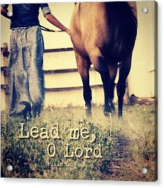 lead Me, O Lord, In Thy Righteousness Acrylic Print by Traci Beeson