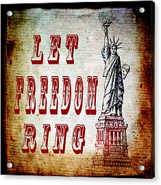 Let Freedom Ring Acrylic Print by Angelina Vick