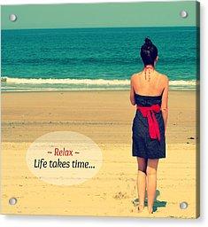 Life Takes Time Acrylic Print