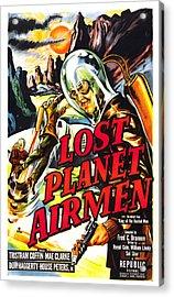 Lost Planet Airmen, Poster Art, 1951 Acrylic Print by Everett