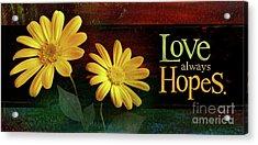 Love Always Hopes Acrylic Print by Shevon Johnson
