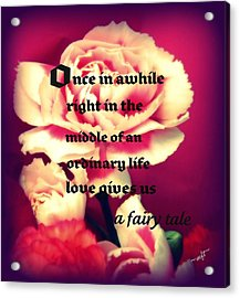 Acrylic Print featuring the photograph Love Gives Us A Fairy Tale by Michelle Frizzell-Thompson