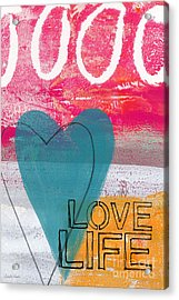 Love Life Acrylic Print by Linda Woods