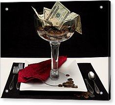 Money Is Served Acrylic Print by Trudy Wilkerson