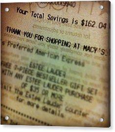 No #thankyou #macys For Helping Me Save Acrylic Print