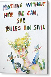 Nothing Without Her He Can She Rules Him Still Acrylic Print by Fabrizio Cassetta