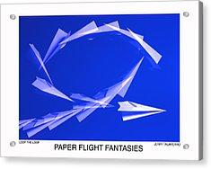 Paper Flifght Fantasies - Loop The Loop  Acrylic Print by Jerry Taliaferro