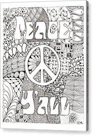 Peace Y'all Acrylic Print by Paula Dickerhoff